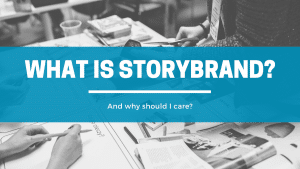 What is StoryBrand - Click Results - Blog - Featured Image